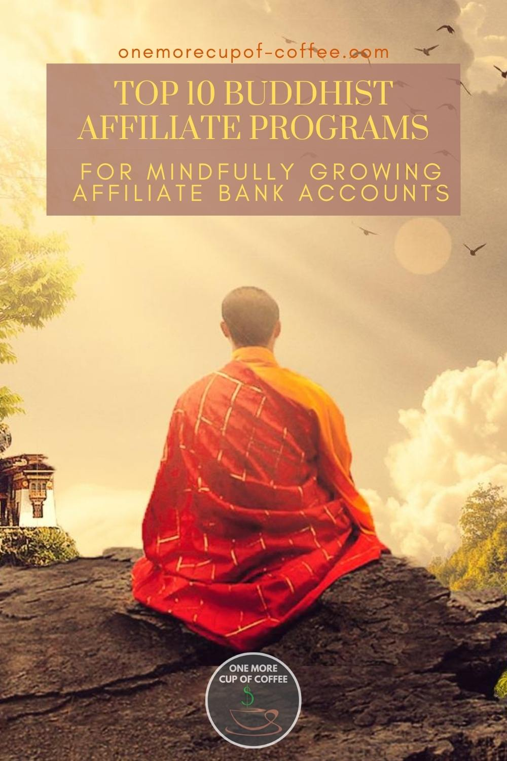 """a Buddhist in meditation, back to the camera, with text overlay """"Top 10 Buddhist Affiliate Programs For Mindfully Growing Affiliate Bank Accounts"""""""