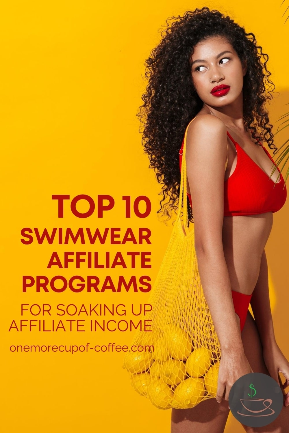 """woman in two-piece red swimwear against a yellow background, carrying a yellow net bag with lemons, with text overlay """"Top 10 Swimwear Affiliate Programs"""""""
