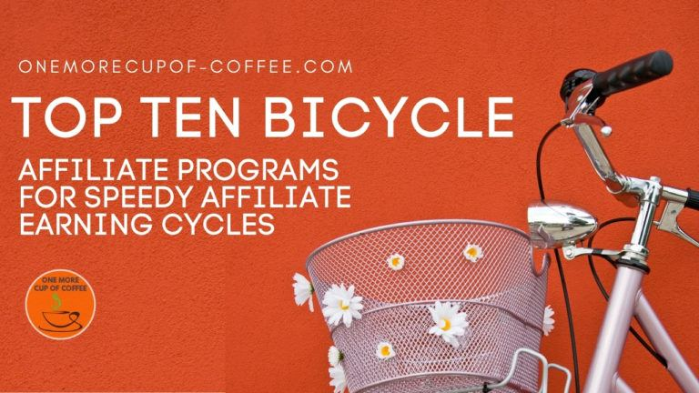 Top Ten Bicycle Affiliate Programs For Speedy Affiliate Earning Cycles featured image