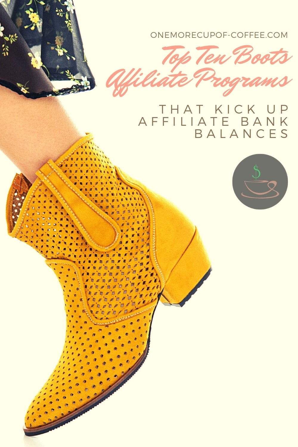 """yellow mustard ankle boot, with text overlay """"Top Ten Boots Affiliate Programs That Kick Up Affiliate Bank Balances"""""""