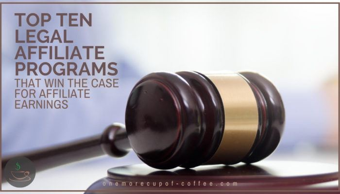 Top Ten Legal Affiliate Programs That Win The Case For Affiliate Earnings featured image