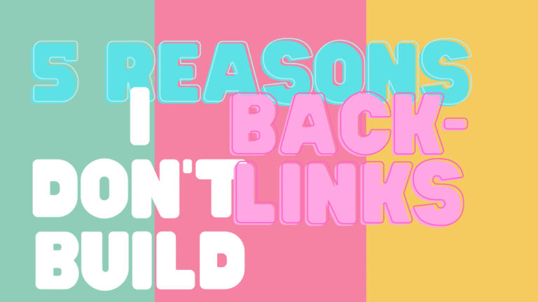 Why I Don't Build Backlinks Featured Image