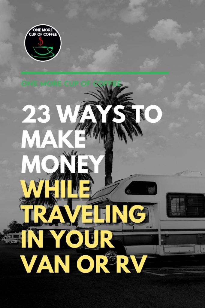 """black and white image of an RV on the road; with text overlay """"23 Ways To Make Money While Traveling In Your Van Or RV"""""""