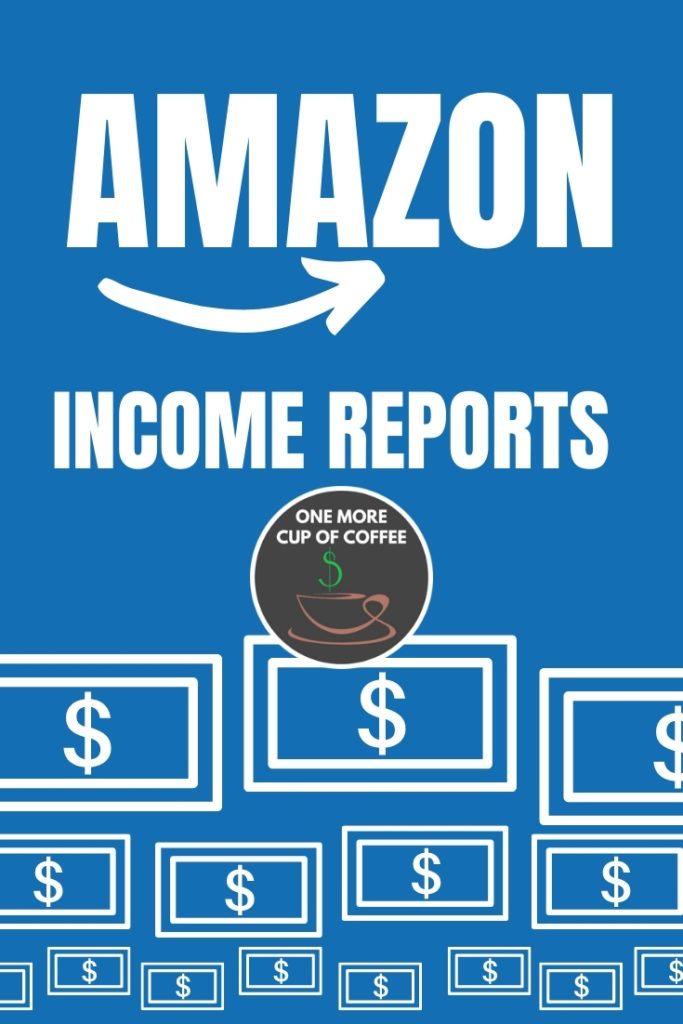 Amazon income Reports