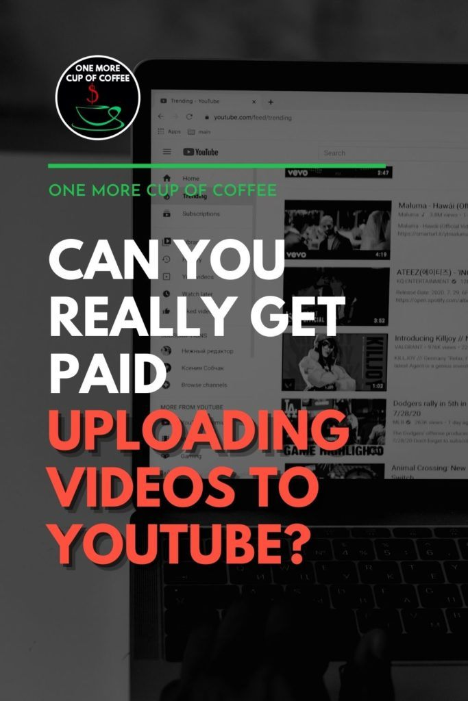 """black and white closeup image of a laptop screen with YouTube videos in it; with text overlay """"Can You Really Get Paid Uploading Videos To YouTube?"""""""