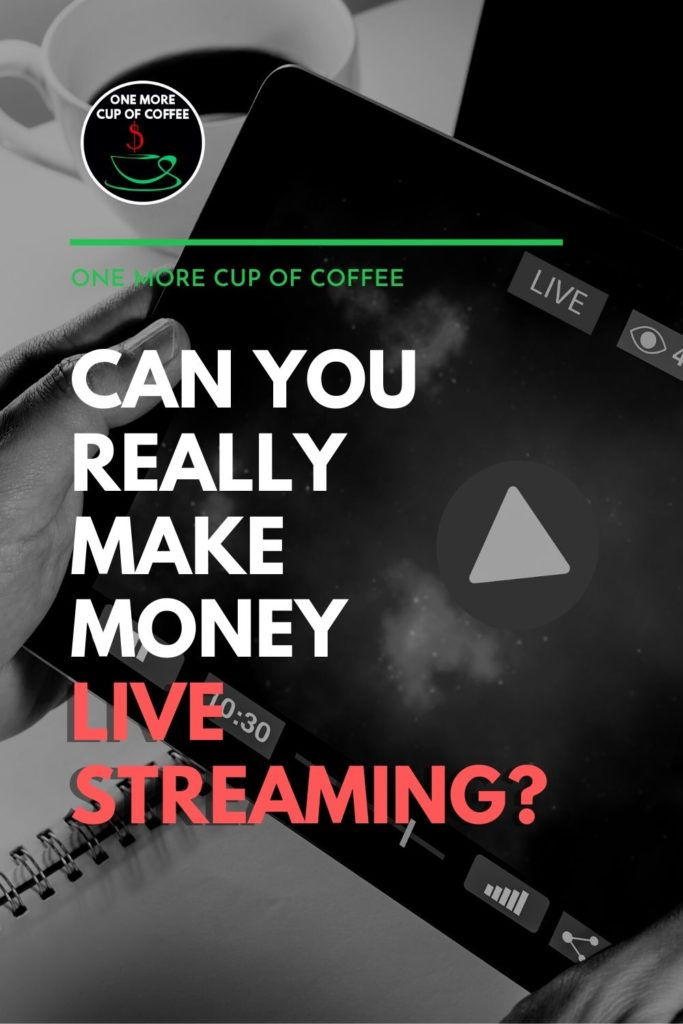 """black and white closeup image of a tablet with a live stream video on it showing the play button icon; with text overlay """"Can You Really Make Money Live Streaming?"""""""