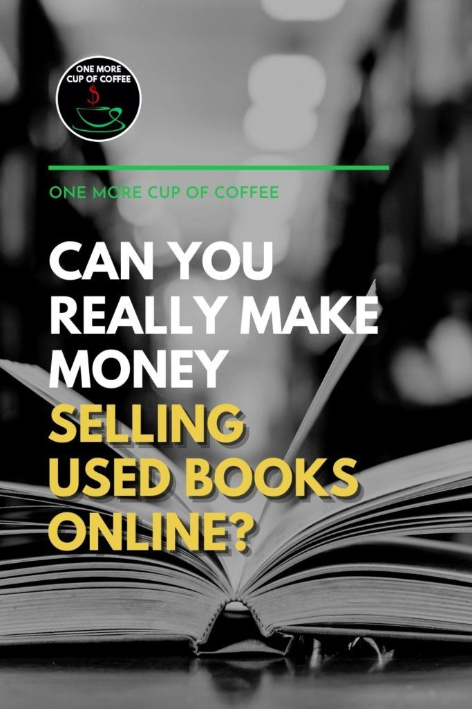 """black and white closeup image of an open book, with text overlay """"Can You Really Make Money Selling Used Books Online?"""""""