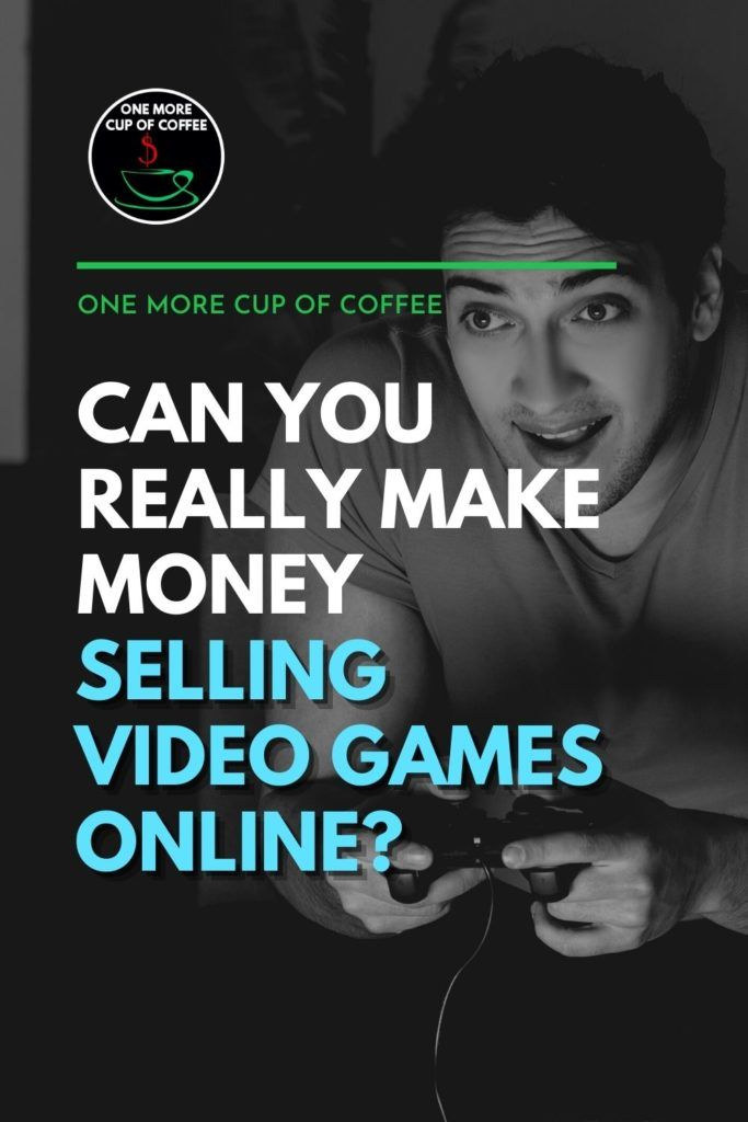 """black and white image of a man playing video games, with text overlay """"Can You Really Make Money Selling Video Games Online?"""""""