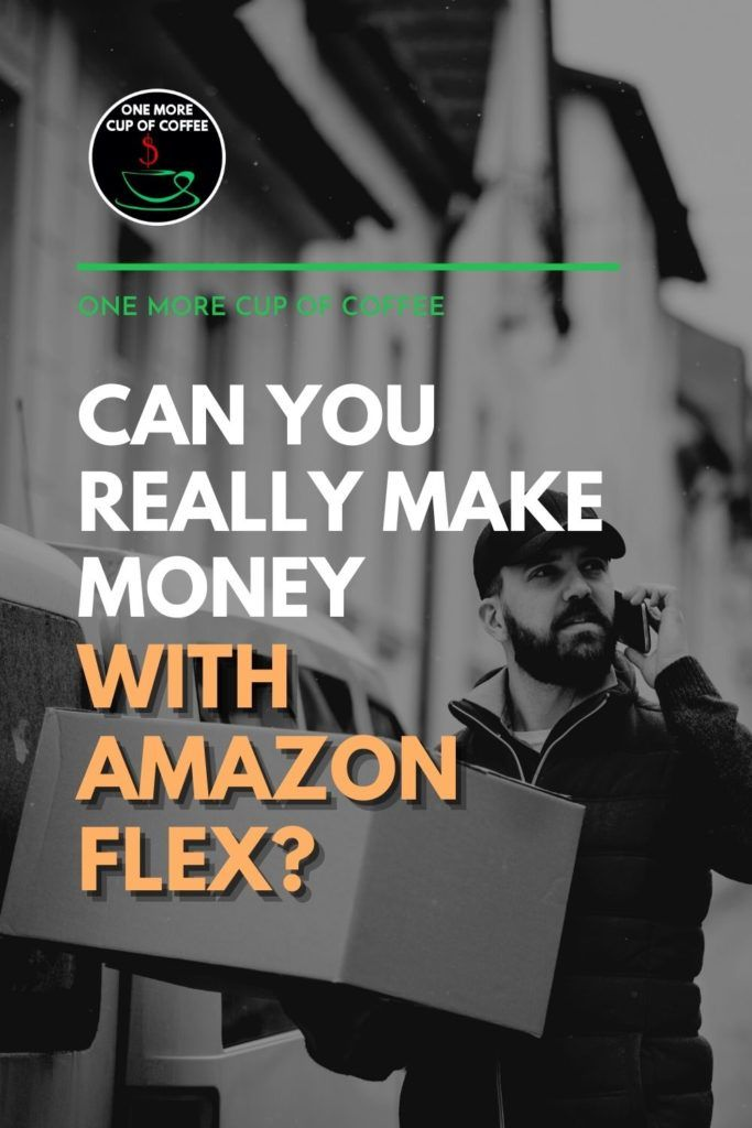 """black and white image of a fully-bearded delivery guy talking to his phone with a package on hand; with text overlay """"Can You Really Make Money With Amazon Flex?"""""""
