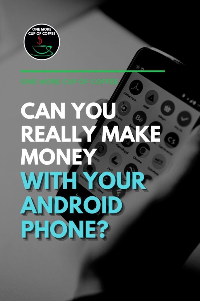 """black and white closeup image of an android phone with different apps on it; with text overlay """"Can You Really Make Money With Your Android Phone?"""""""