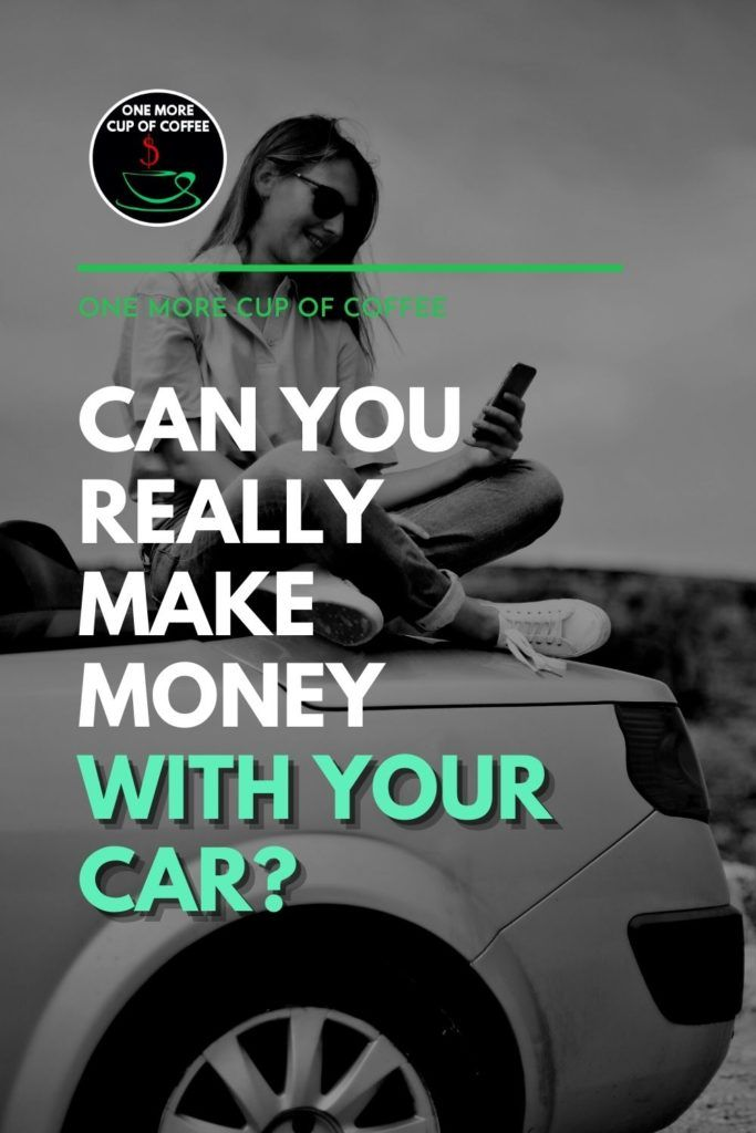 """black and white image of a woman seating on top of a car while looking at her phone; with text overlay """"Can You Really Make Money With Your Car?"""""""