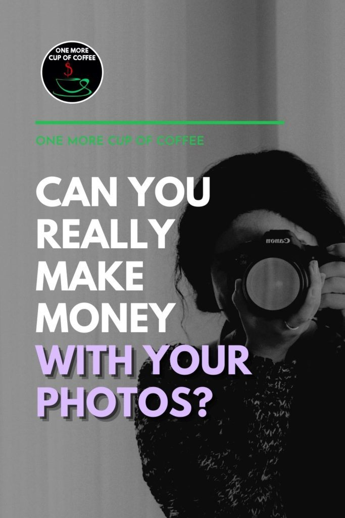 """black and white image of a woman peeking through a camera that is pointed straight ahead; with text overlay """"Can You Really Make Money With Your Photos?"""""""