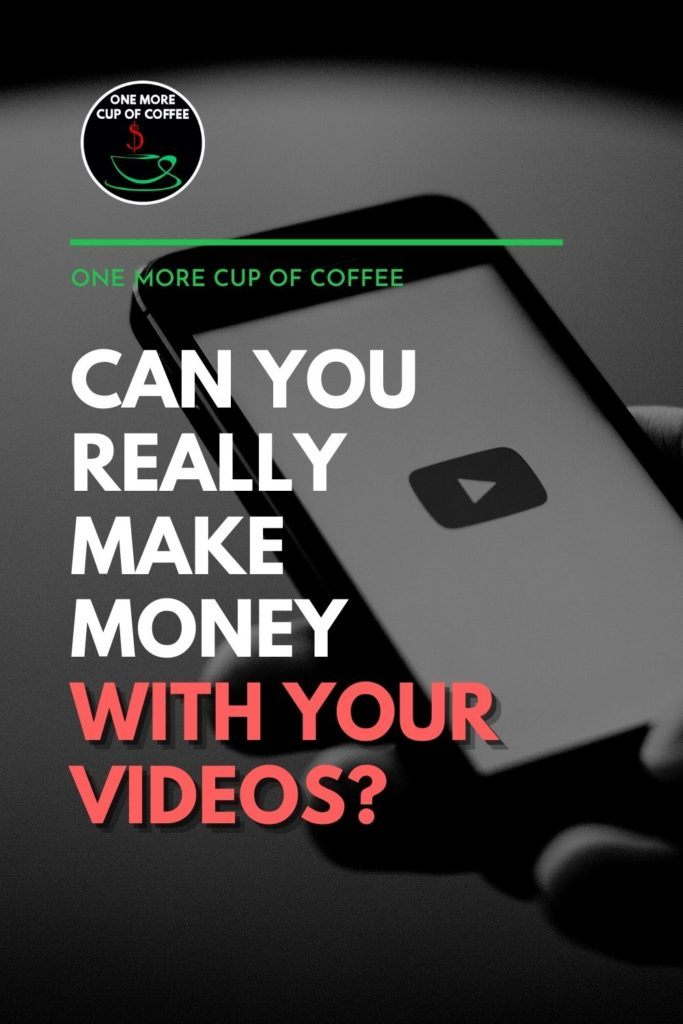"""black and white image of a smart phone with video button icon on it; with text overlay """"Can You Really Make Money With Your Videos?"""""""