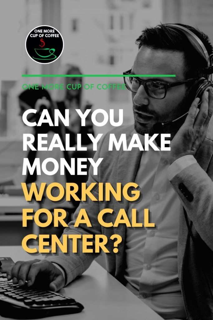 """black and white image of a male call center agent with his headset on, working on computer keyboard; with text overlay """"Can You Really Make Money Working For a Call Center?"""""""