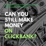 """black and white image of scattered dollar bills; with text overlay """"Can You Still Make Money on Clickbank?"""""""