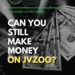 """black and white closeup image of hands holding dollar bills; with text overlay """"Can You Still Make Money on JVZoo?"""""""