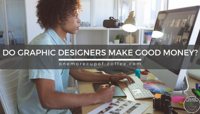 Do Graphic Designers Make Good Money featured image