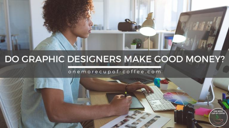 Do Graphic Designers Make Good Money featured image