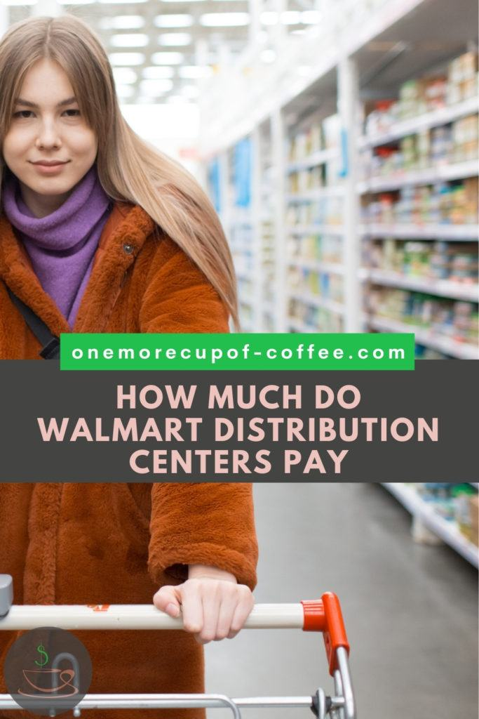 """long-haired woman in purple close-neck top and rust-colored coat, pushing a cart inside a grocery store; with text overlay """"How Much Do Walmart Distribution Centers Pay"""""""