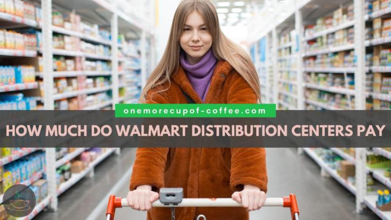 How Much Do Walmart Distribution Centers Pay featured image