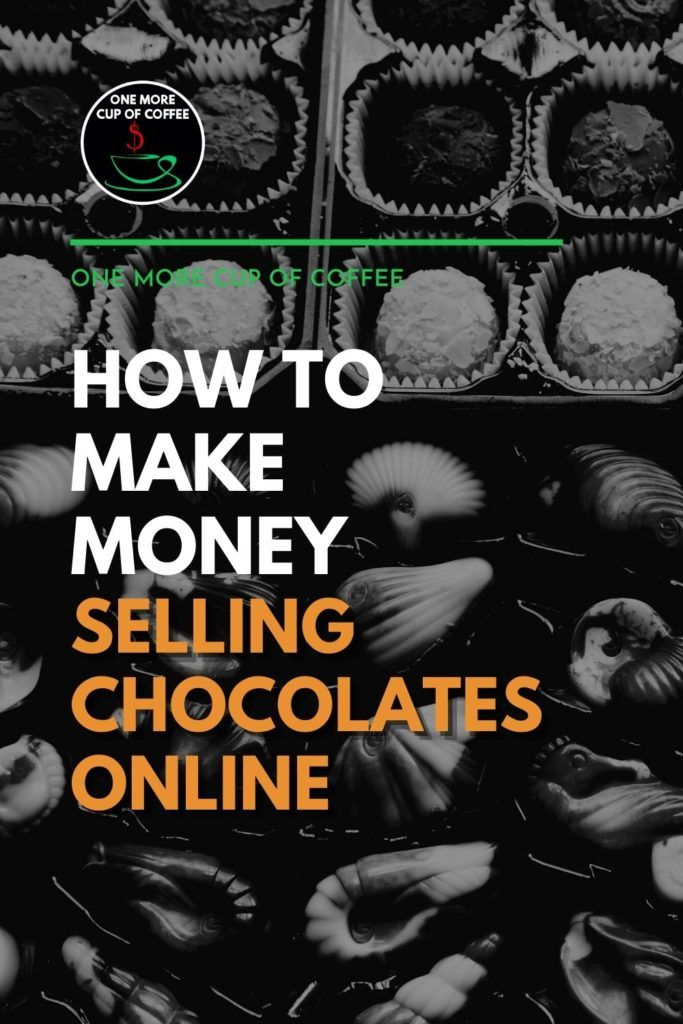 """black and white image of a box of assorted chocolates; with text overlay """"How To Make Money Selling Chocolates Online"""""""