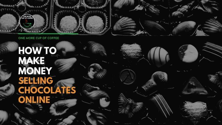 How To Make Money Selling Chocolates Online Featured Image