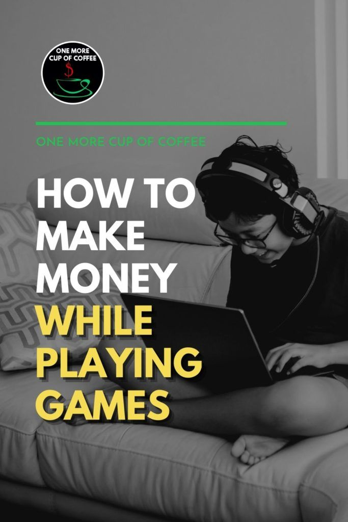 """black and white image of a boy on his laptop and headset, seating on a couch; with text overlay """"How To Make Money While Playing Games"""""""