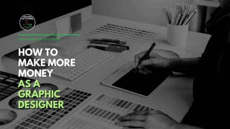 How To Make More Money As A Graphic Designer Featured Image