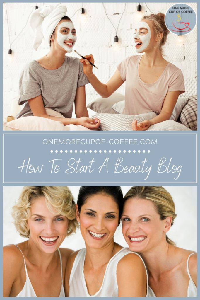 collage of women, a couple of them on the bed with beauty mask on, and three of them posing together; with text overlay