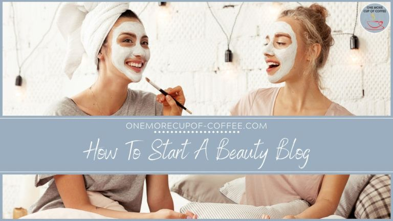 How To Start A Beauty Blog featured image