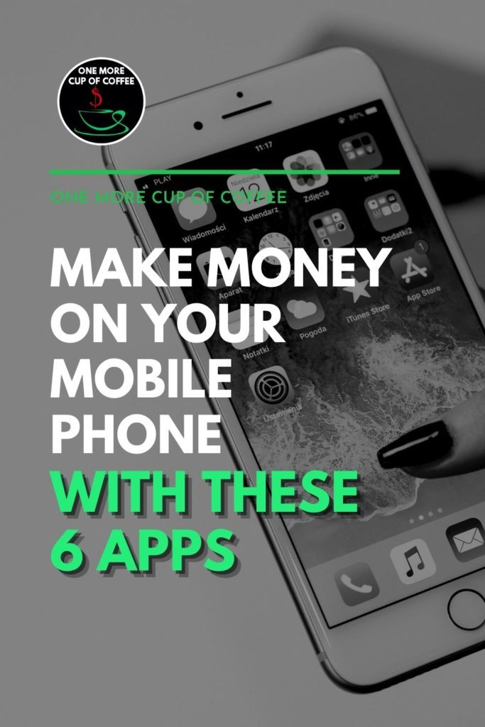 """black and white image of a smart phone with different apps on it; with text overlay """"Make Money on Your Mobile Phone With These 6 Apps"""""""