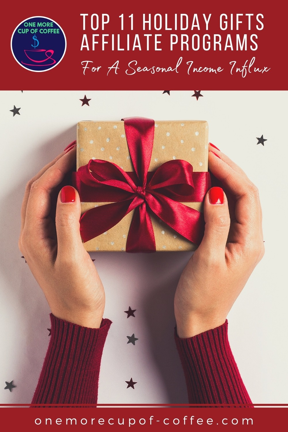 """top view image of hands in long sleeves sweater holding a little box of gift wrapped in brown paper with red satin bow; with text overlay at the top in red banner """"Top 11 Holiday Gifts Affiliate Programs For A Seasonal Income Influx"""""""