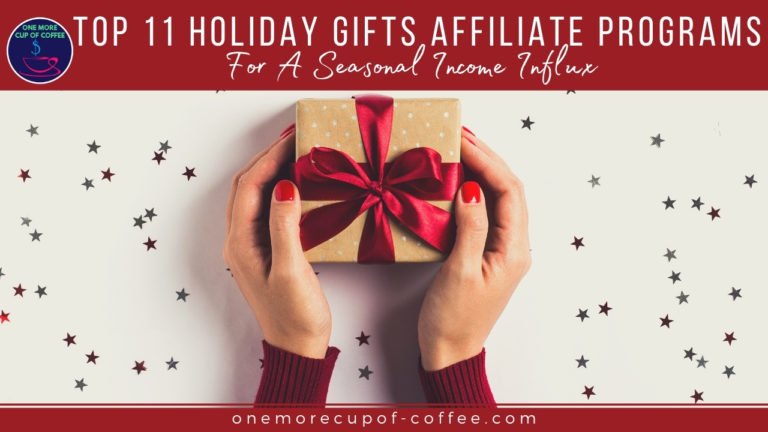 Top 11 Holiday Gifts Affiliate Programs For A Seasonal Income Influx featured image