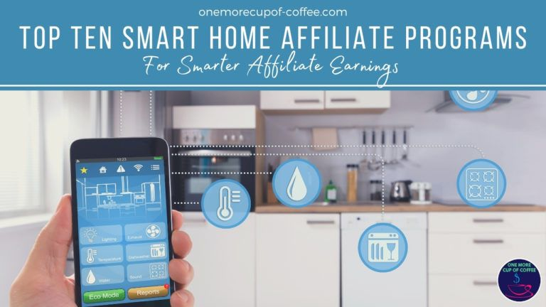 Top Ten Smart Home Affiliate Programs For Smarter Affiliate Earnings featured image