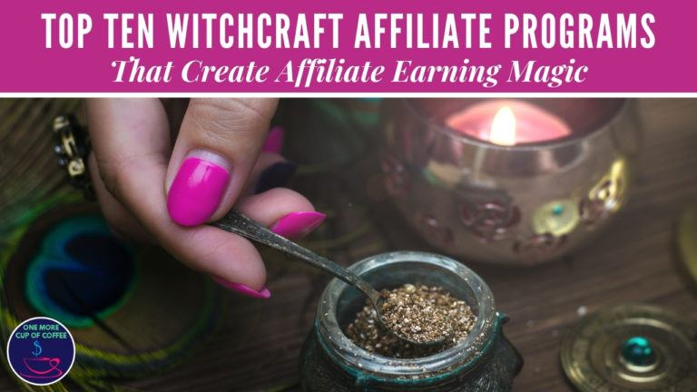 Top Ten Witchcraft Affiliate Programs That Create Affiliate Earning Magic featured image