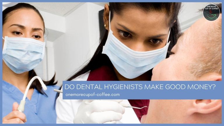 Do Dental Hygienists Make Good Money featured image