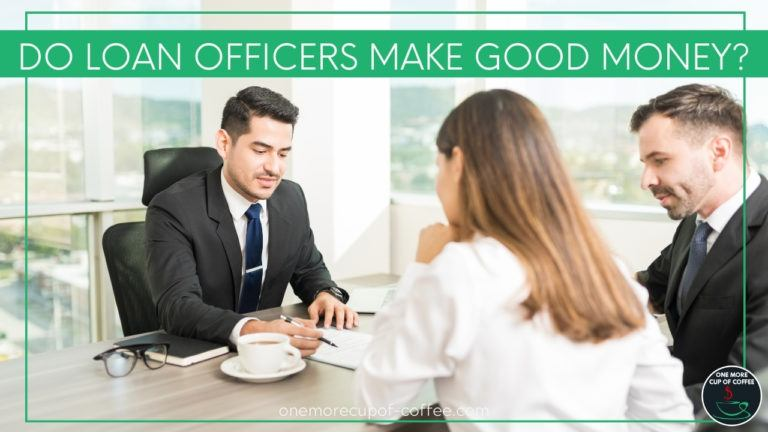 Do Loan Officers Make Good Money featured image