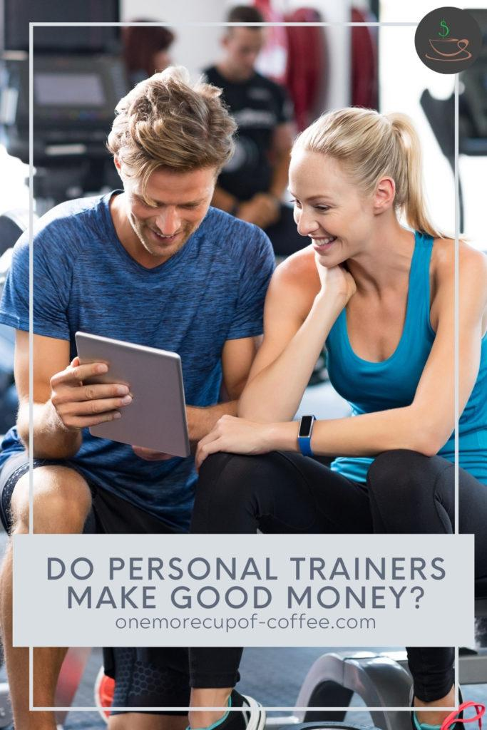 """a male personal trainer with his female client looking at a tablet inside a gym; with text overlay """"Do Personal Trainers Make Good Money?"""""""