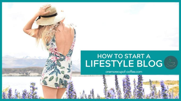 How To Start A Lifestyle Blog featured image