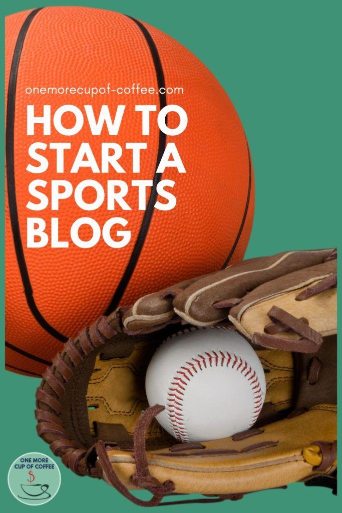 closeup image of a basketball, baseball, and baseball glove; with text overlay