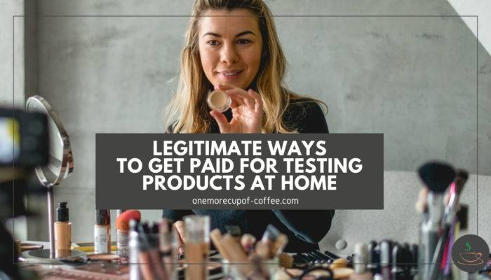 Legitimate Ways To Get Paid For Testing Products At Home featured image