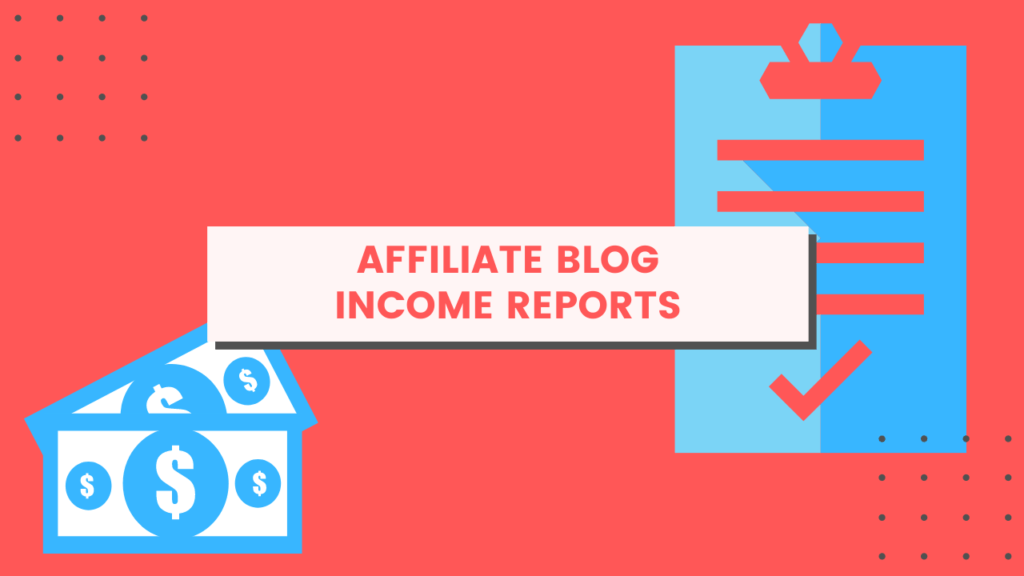 affiliate blog income reports