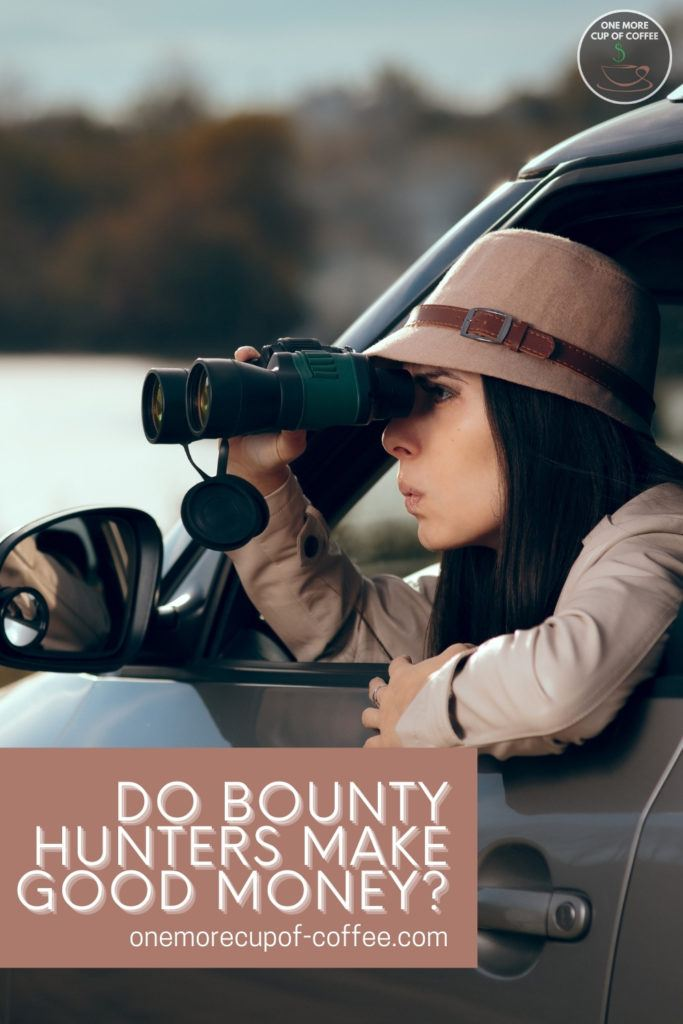 """a female bounty hunter on the lookout from her car using binocular, with text overlay """"Do Bounty Hunters Make Good Money"""""""
