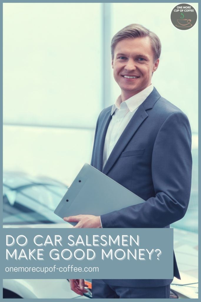 """a smiling car salesman holding a folder in front of a car, with text overlay """"Do Car Salesmen Make Good Money"""""""