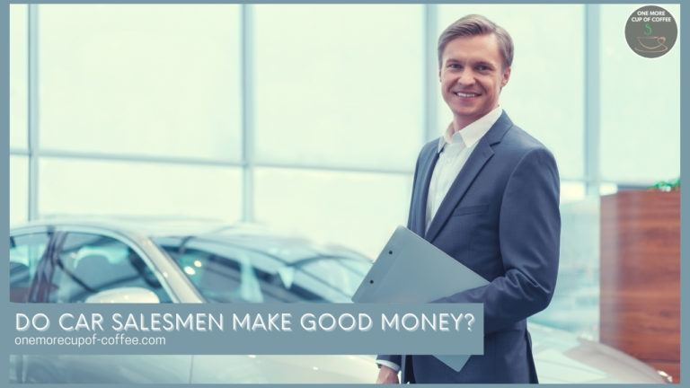 Do Car Salesmen Make Good Money featured image