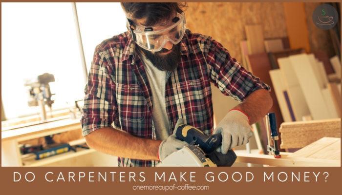 Do Carpenters Make Good Money featured image