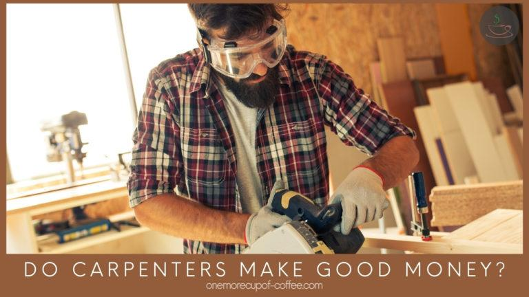 Do Carpenters Make Good Money featured image