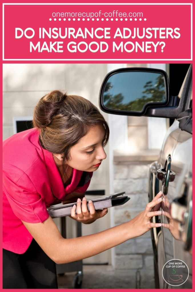 """female insurance adjuster in pink blouse investigating a scratch on a car; with text overlay """"Do Insurance Adjusters Make Good Money"""""""