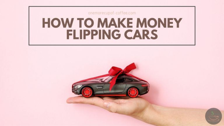 How To Make Money Flipping Cars featured image