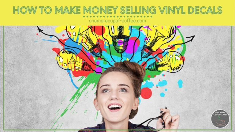 How To Make Money Selling Vinyl Decals featured image